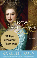 Now Face to Face, a novel by Karleen Koen